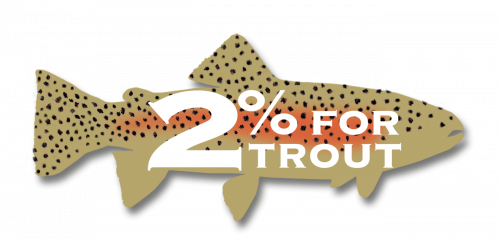 2% for Trout with Trout Unlimited and The Conservation Angler